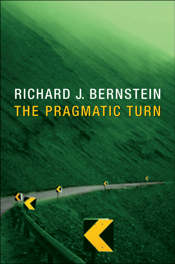 Richard Bernstein J. The Pragmatic Turn