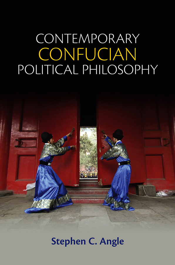 Stephen Angle C. Contemporary Confucian Political Philosophy