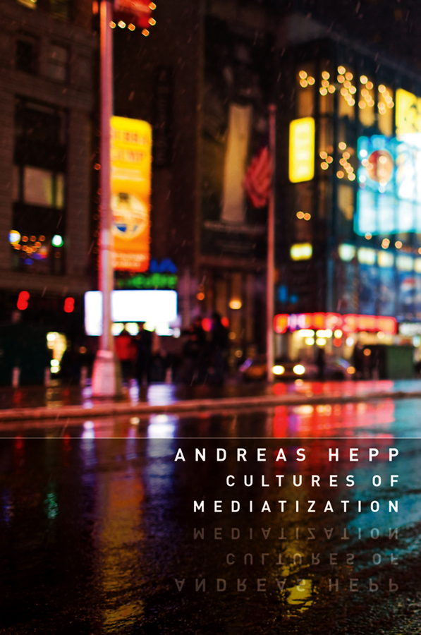Andreas Hepp Cultures of Mediatization кпб cl 219