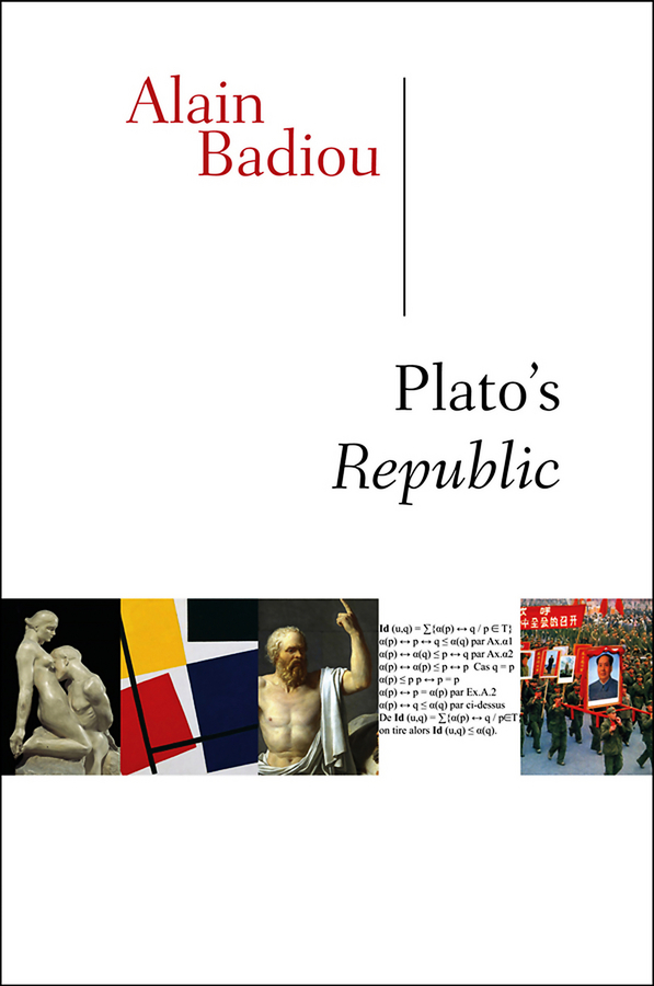 Alain  Badiou Plato's Republic connected world from automated work to virtual wars the future by those who are shaping it