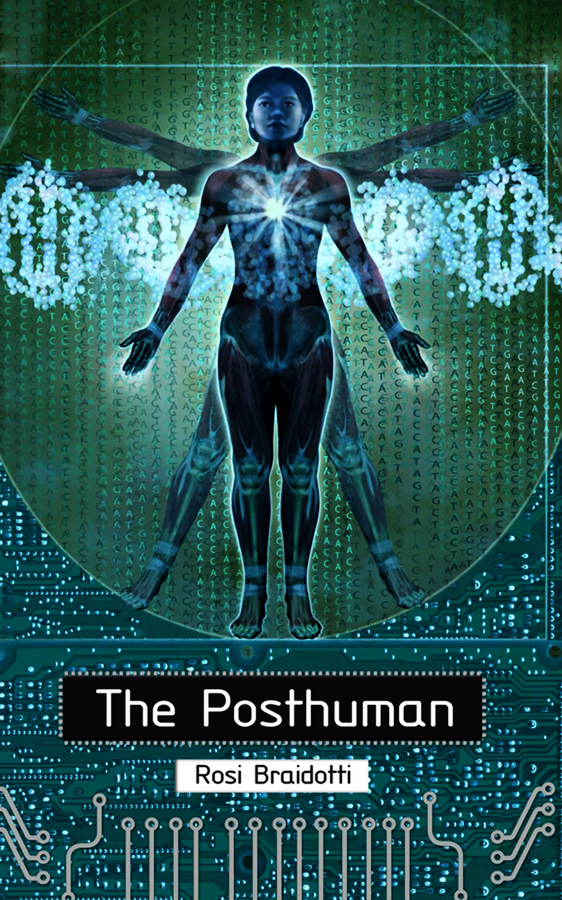 Rosi  Braidotti. The Posthuman