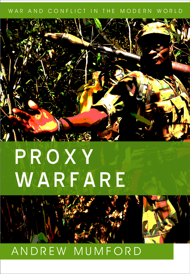 Andrew Mumford Proxy Warfare developing schools in a conflict free environment