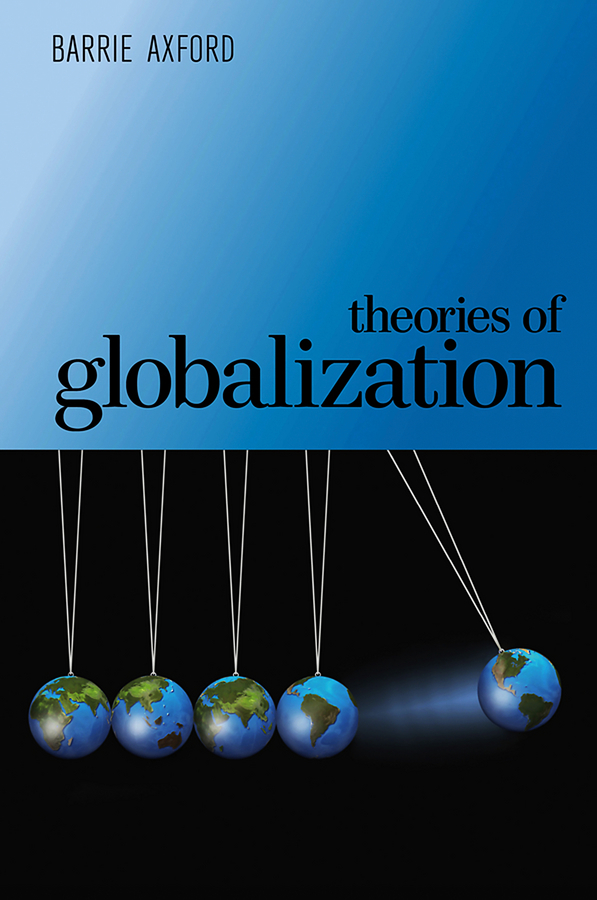 Barrie Axford Theories of Globalization ISBN: 9780745678856