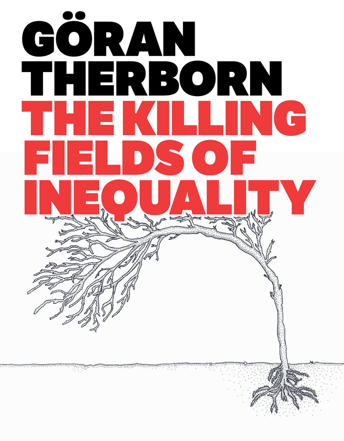 Goran Therborn The Killing Fields of Inequality джинсы lee джинсы powell