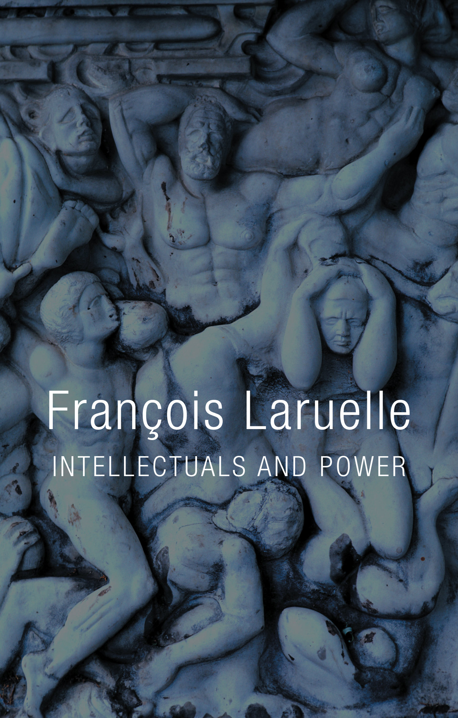 Francois  Laruelle. Intellectuals and Power