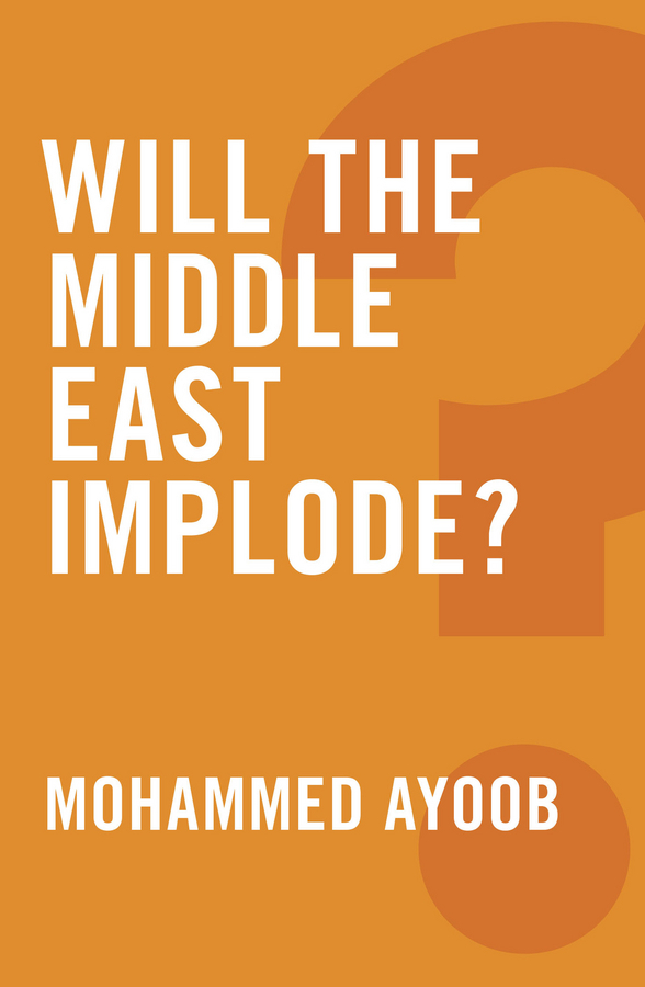 Mohammed Ayoob Will the Middle East Implode? ISBN: 9780745683843 islam between jihad and terrorism