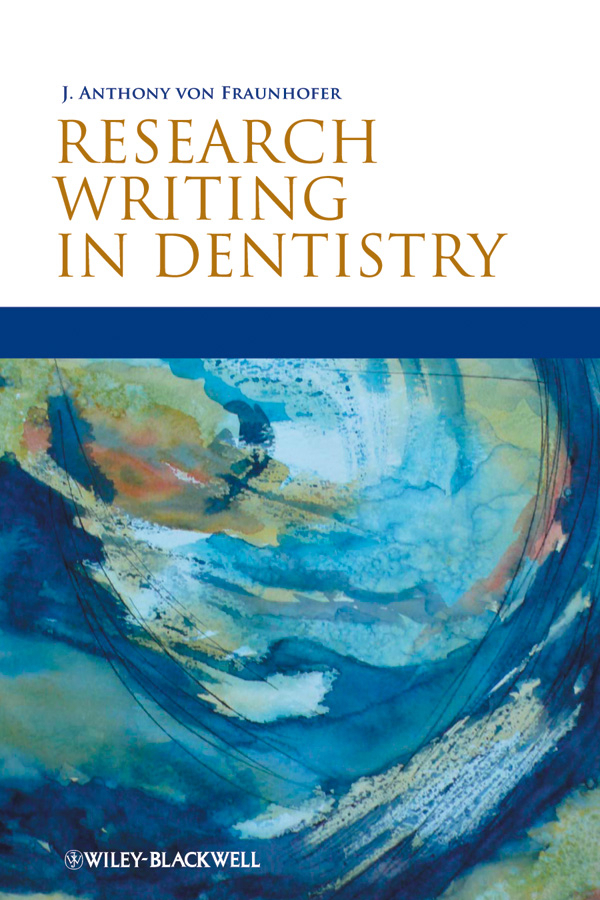 J. Anthony von Fraunhofer Research Writing in Dentistry