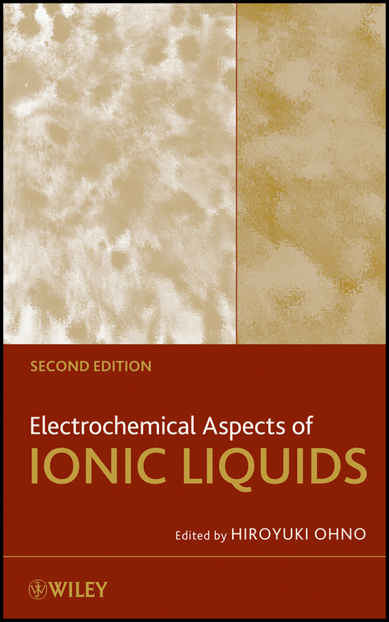 Hiroyuki Ohno Electrochemical Aspects of Ionic Liquids ISBN: 9781118003336 generation of surface structuring using electrochemical micromachining