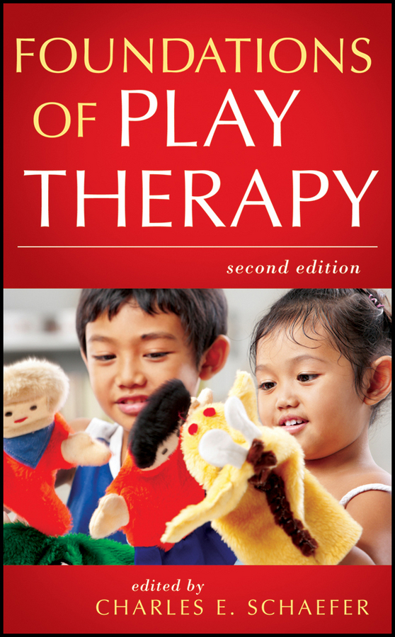 Charles Schaefer E.. Foundations of Play Therapy