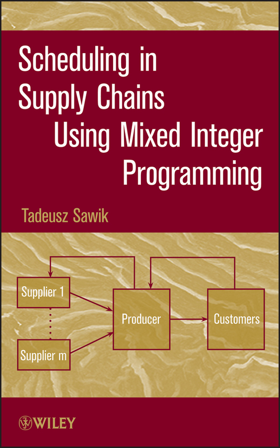 Tadeusz  Sawik Scheduling in Supply Chains Using Mixed Integer Programming handbooks in operations research and management science simulation 13