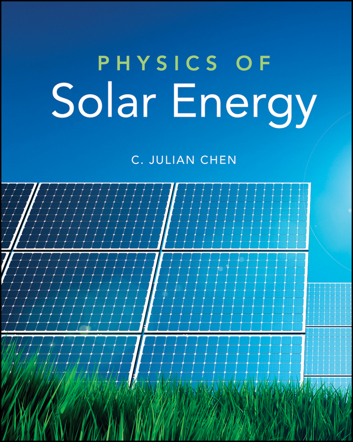 C. Chen Julian Physics of Solar Energy c chen julian physics of solar energy