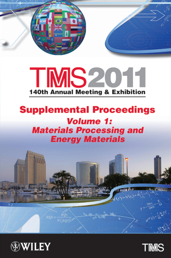 цена на The Minerals, Metals & Materials Society (TMS) TMS 2011 140th Annual Meeting and Exhibition, Materials Processing and Energy Materials