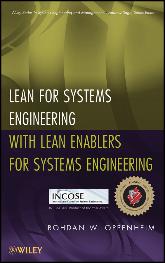 Bohdan Oppenheim W. Lean for Systems Engineering with Lean Enablers for Systems Engineering norman god that limps – science and technology i n the eighties