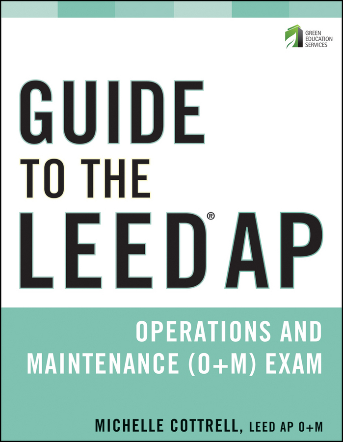 Michelle Cottrell Guide to the LEED AP Operations and Maintenance (O+M) Exam oxo good grips 3 in 1 avocado slicer green garden lawn maintenance