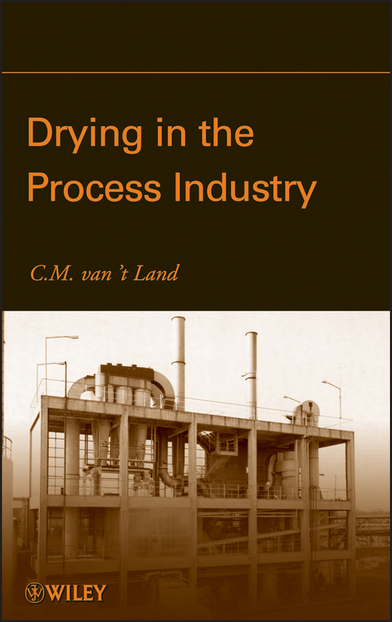 C. M. Van 't Land Drying in the Process Industry отсутствует энергетика и промышленность россии 23 24 2015