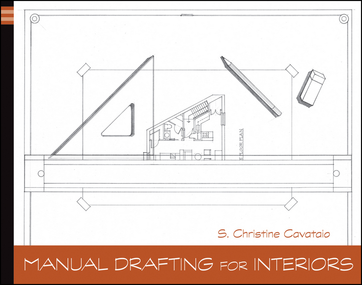 Christine  Cavataio. Manual Drafting for Interiors