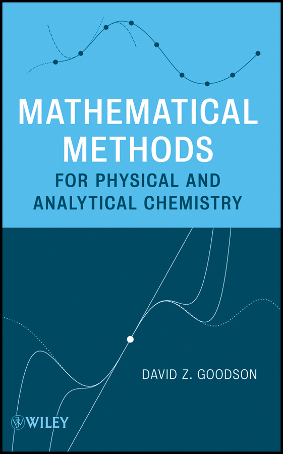 David Goodson Z. Mathematical Methods for Physical and Analytical Chemistry green analytical chemistry 56