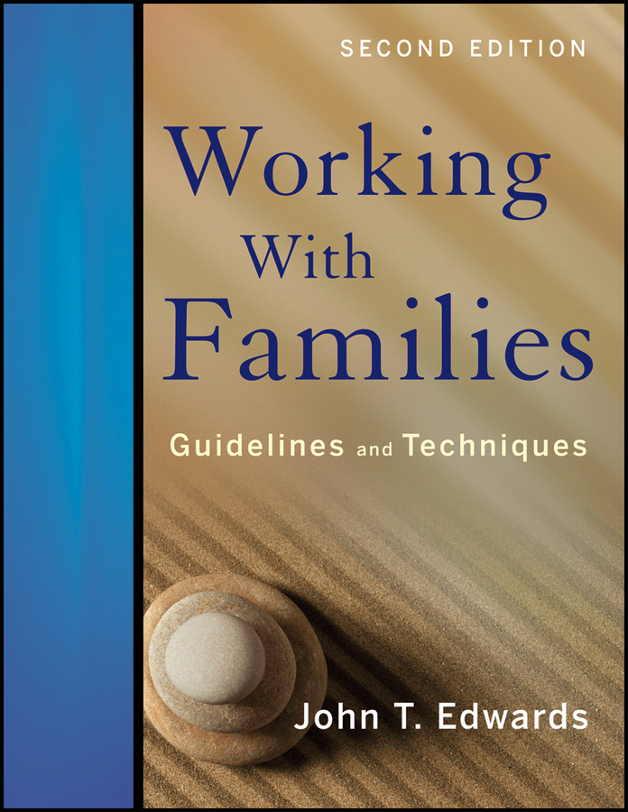 John T. Edwards, PhD Working With Families: Guidelines and Techniques 763n 764c 8655c a1514n a1542n a350n a450n power tested working good
