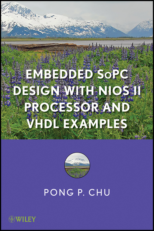 Pong Chu P.. Embedded SoPC Design with Nios II Processor and VHDL Examples