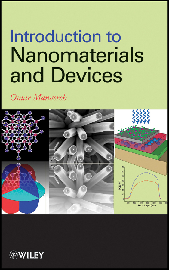 Omar Manasreh Introduction to Nanomaterials and Devices ISBN: 9781118148372 scott robert a nanomaterials inorganic and bioinorganic perspectives