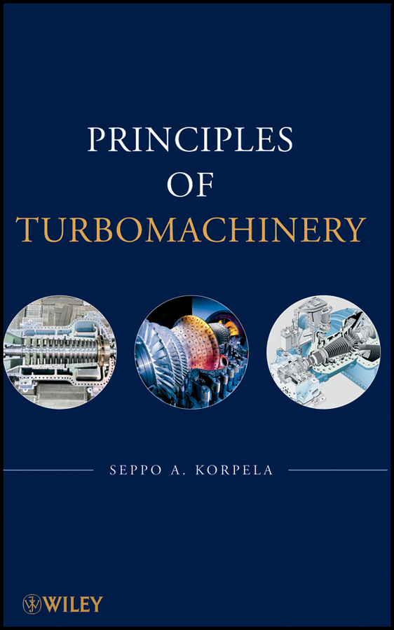 Seppo Korpela A. Principles of Turbomachinery