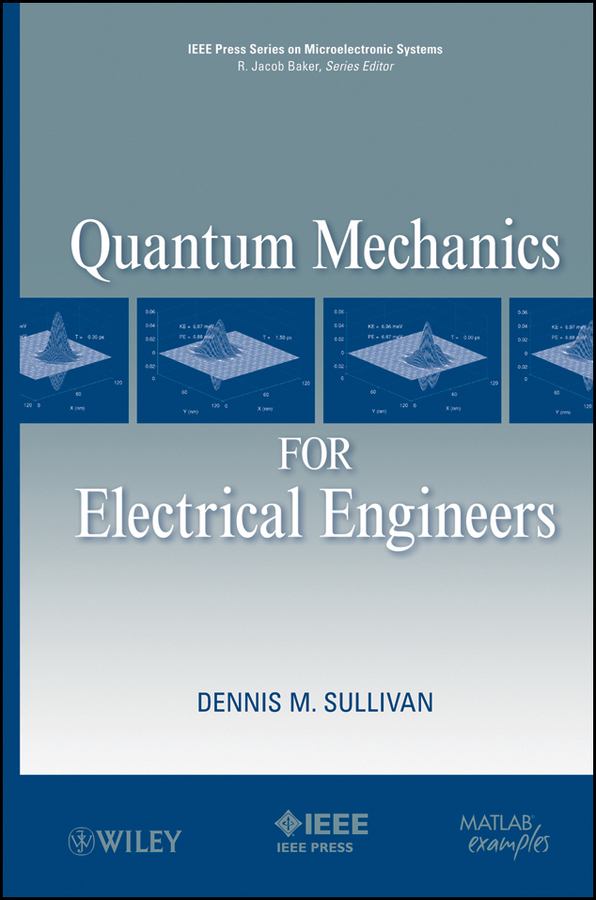 Dennis Sullivan M. Quantum Mechanics for Electrical Engineers