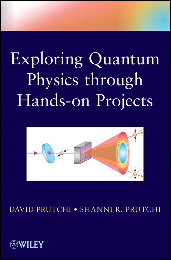 David Prutchi Exploring Quantum Physics through Hands-on Projects ahn doyeol engineering quantum mechanics