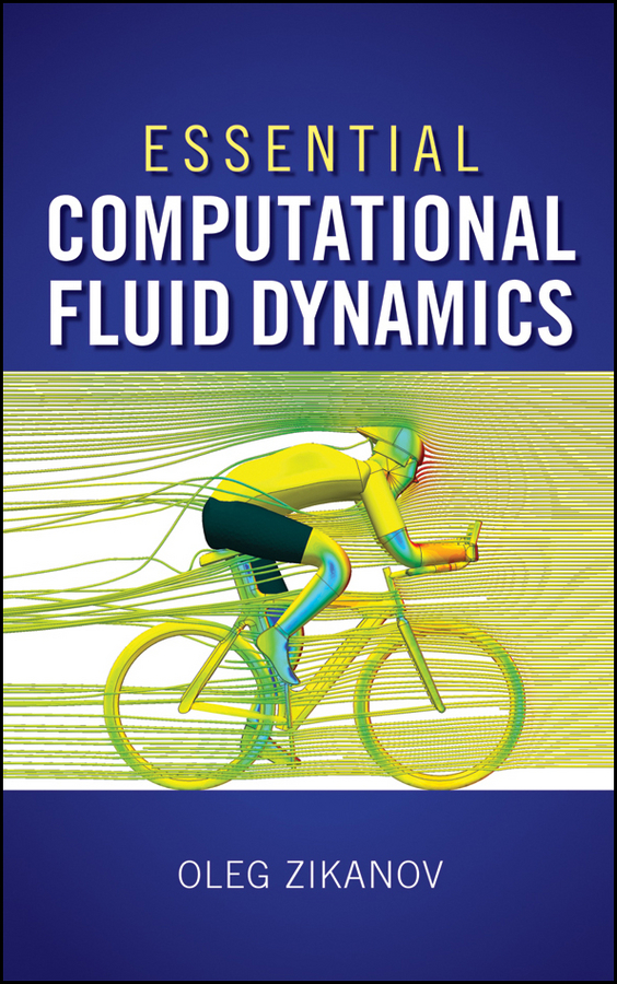Oleg Zikanov Essential Computational Fluid Dynamics купить