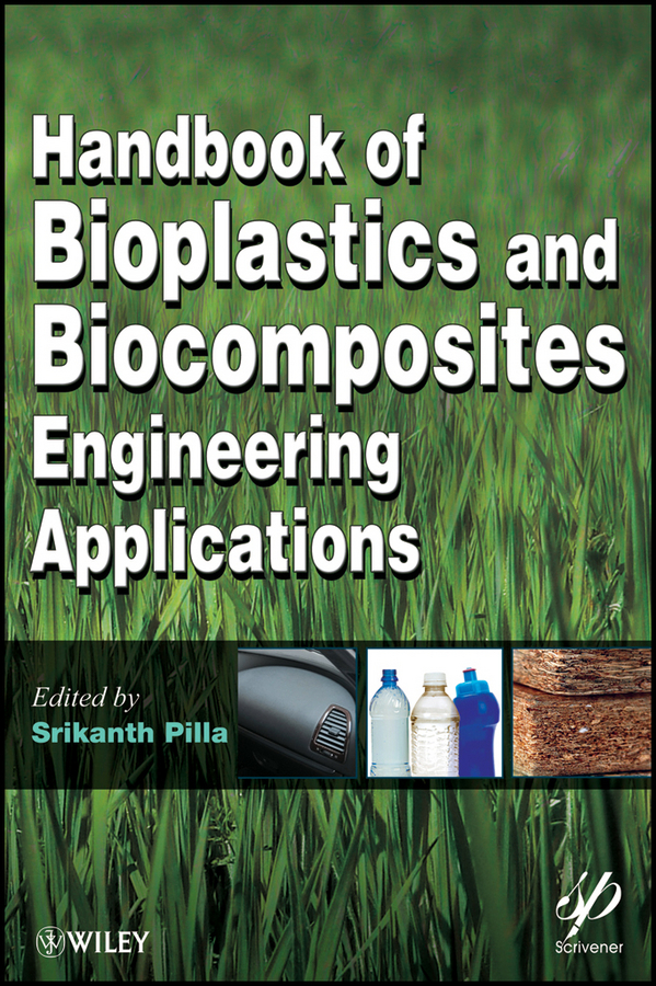Srikanth  Pilla Handbook of Bioplastics and Biocomposites Engineering Applications codes of shovelry handbook
