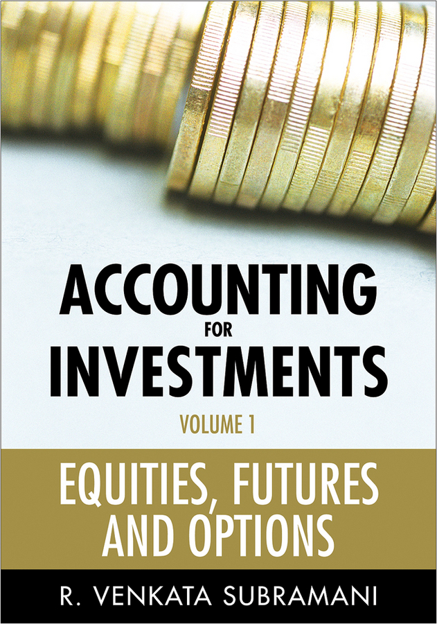 R. Subramani Venkata Accounting for Investments, Equities, Futures and Options