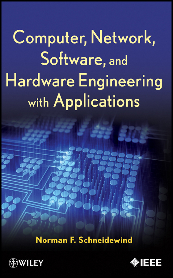 Norman Schneidewind F. Computer, Network, Software, and Hardware Engineering with Applications