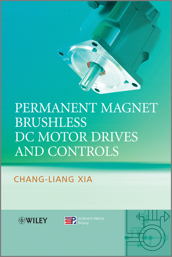 Chang-liang Xia Permanent Magnet Brushless DC Motor Drives and Controls wireless remote control dc motor speed controller 220v dc motor speed control motor speed switch power surge plates