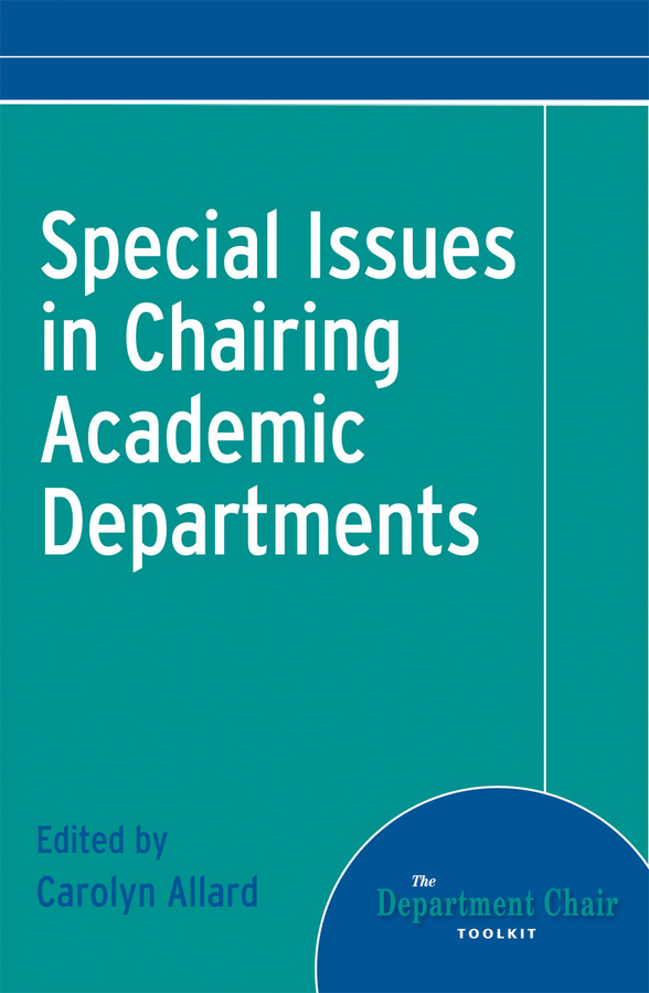 Carolyn Allard Special Issues in Chairing Academic Departments