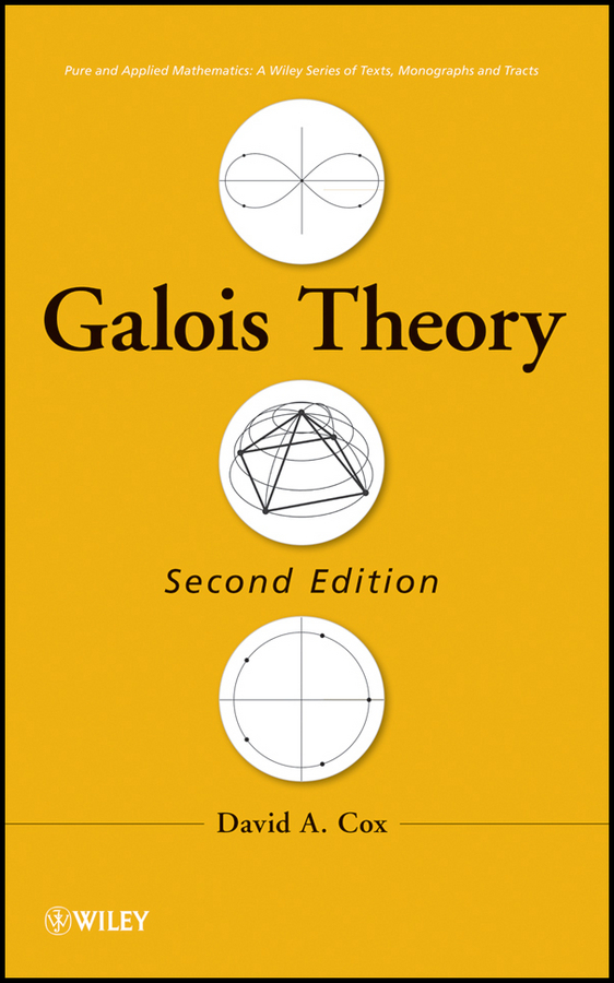 David Cox A.. Galois Theory