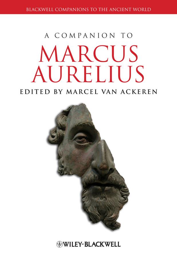 Marcel Ackeren van A Companion to Marcus Aurelius alexander marcus braunschweig