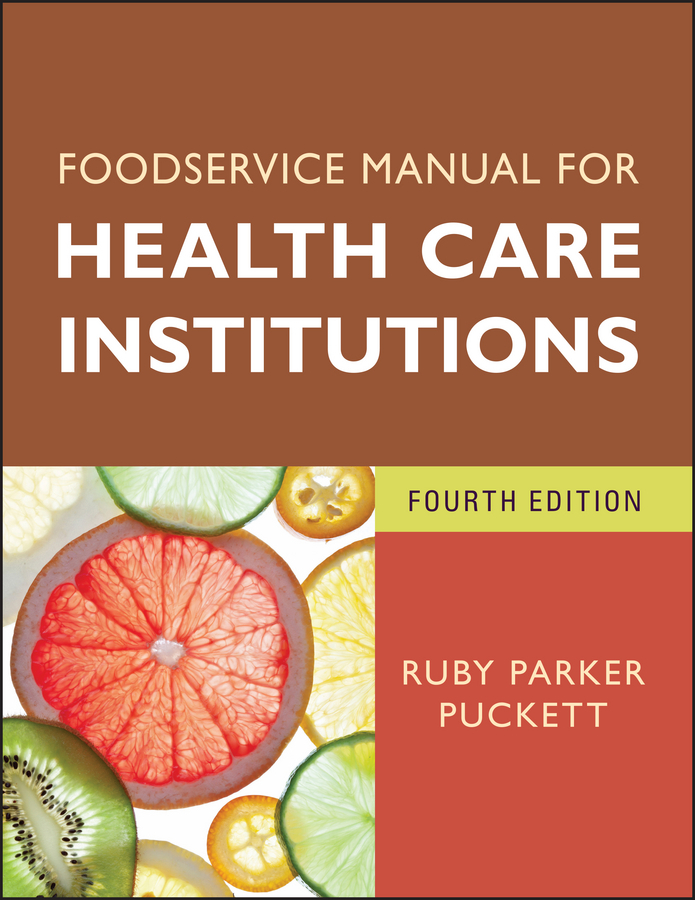 Ruby Puckett Parker Foodservice Manual for Health Care Institutions information security management