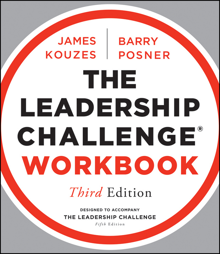 James M. Kouzes The Leadership Challenge Workbook love leadership the new way to lead in a fear based world