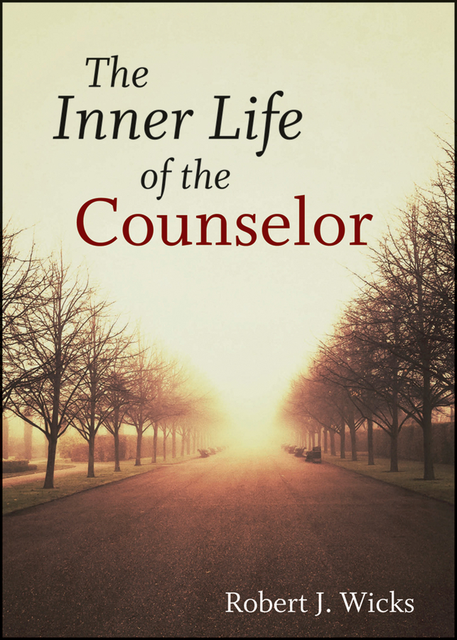 Robert Wicks J.. The Inner Life of the Counselor