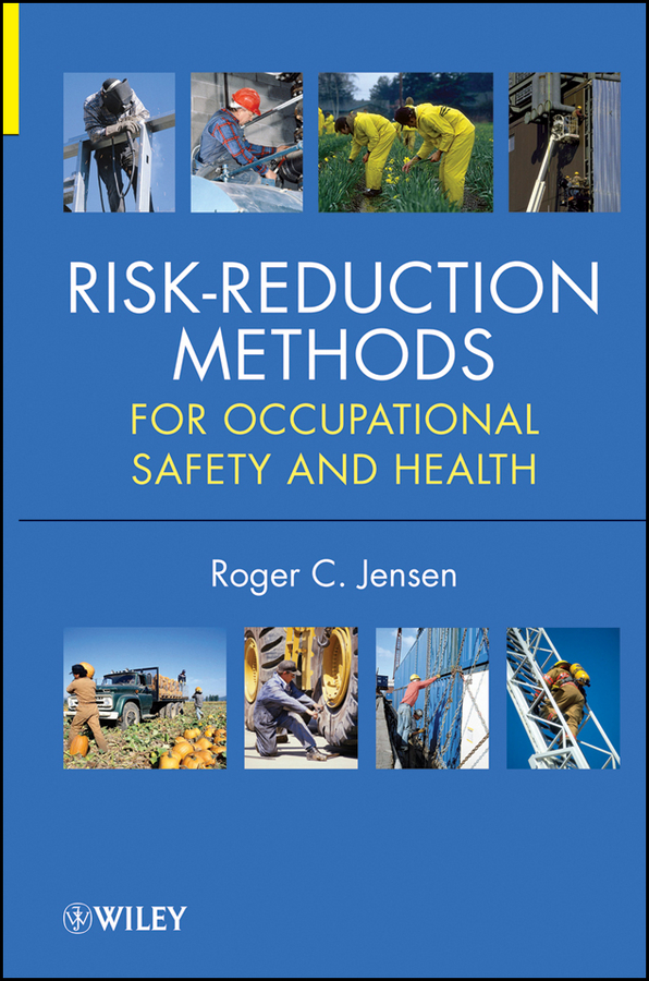 Roger Jensen C. Risk Reduction Methods for Occupational Safety and Health