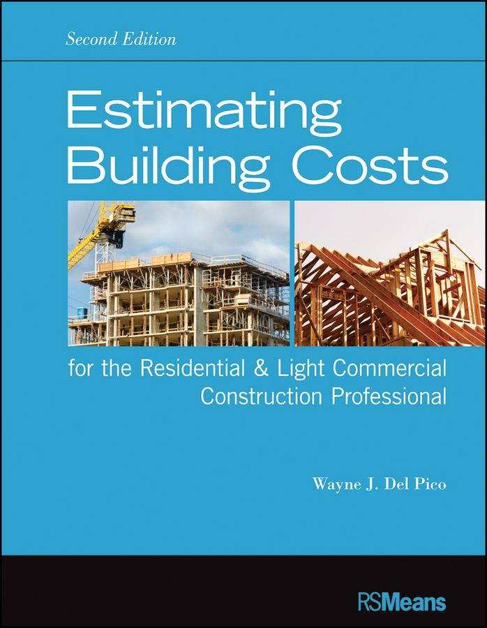 Wayne J. Del Pico Estimating Building Costs for the Residential and Light Commercial Construction Professional estimating technically and economically recoverable unconventional gas