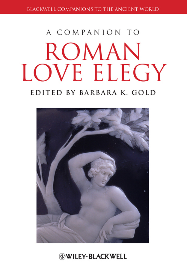Barbara Gold K. A Companion to Roman Love Elegy the salmon who dared to leap higher