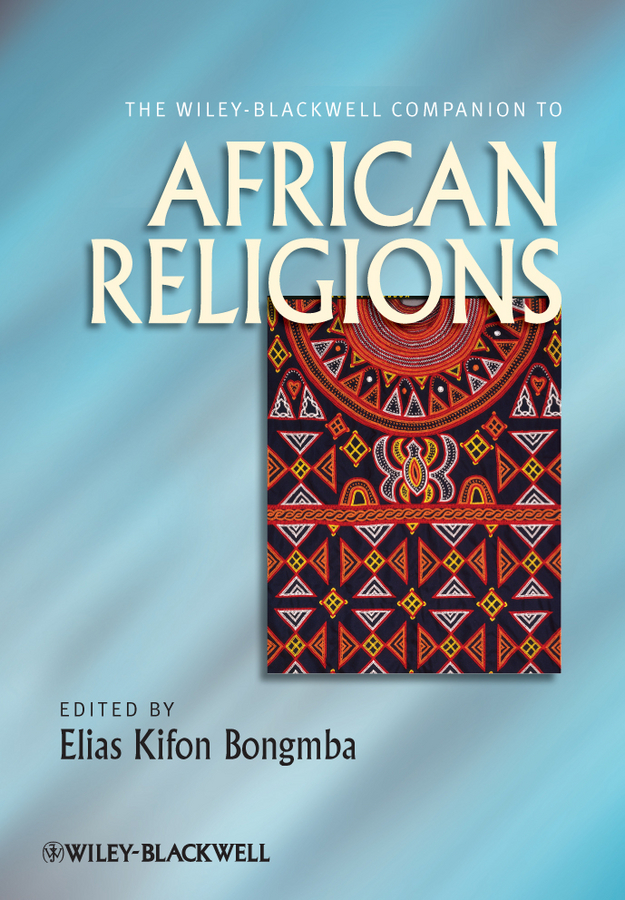 Elias Bongmba Kifon The Wiley-Blackwell Companion to African Religions politics and minority issues in georgia