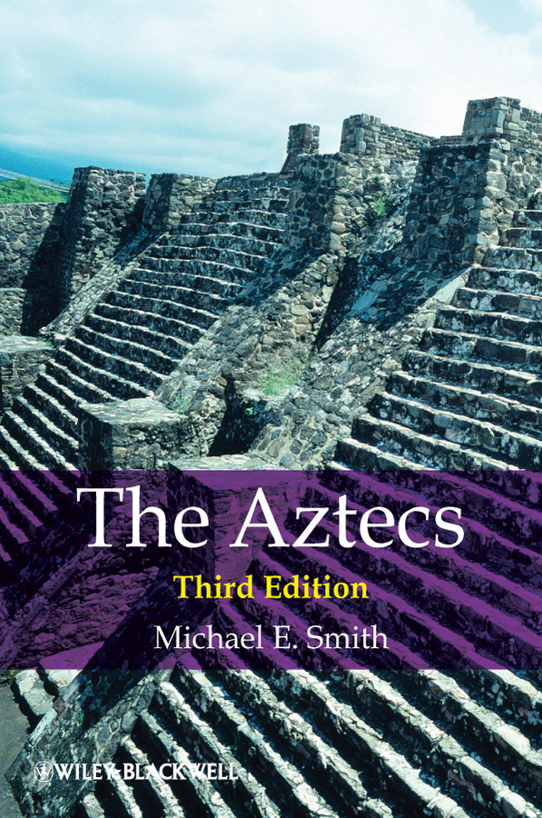 Michael Smith E. The Aztecs