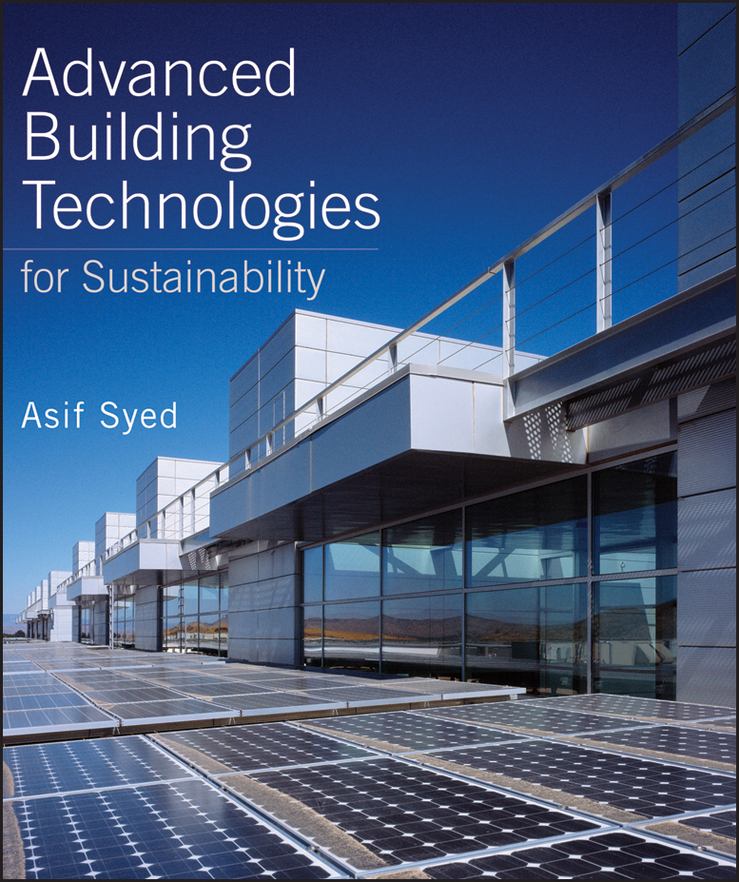 Asif Syed Advanced Building Technologies for Sustainability ISBN: 9781118260197 smart buildings systems for architects owners and builders