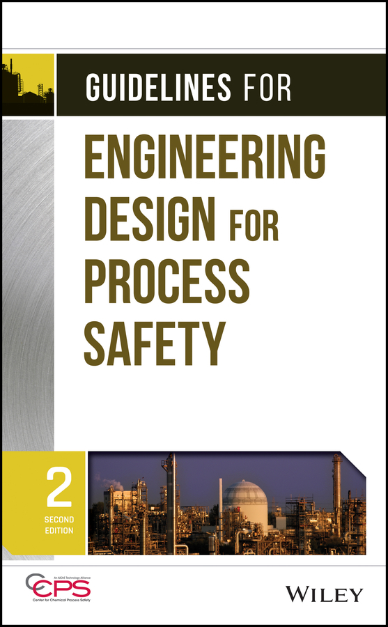 CCPS (Center for Chemical Process Safety) Guidelines for Engineering Design for Process Safety ISBN: 9781118266670 boodhoo kamelia process intensification technologies for green chemistry engineering solutions for sustainable chemical processing