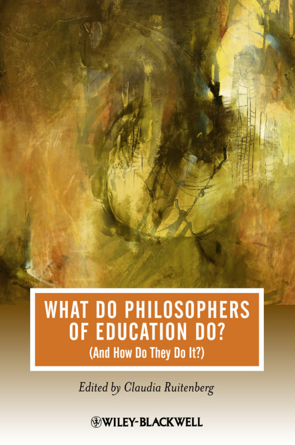 Claudia Ruitenberg What Do Philosophers of Education Do? (And How Do They Do It?) effects of secular literature on the adventist philosophy of education