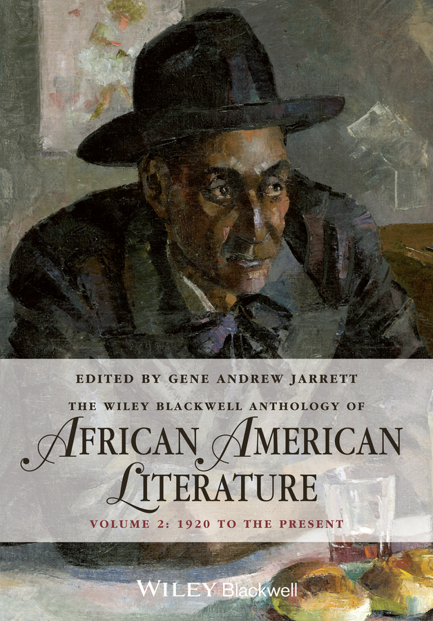 Gene Jarrett Andrew The Wiley Blackwell Anthology of African American Literature, Volume 2. 1920 to the Present the stylistic identity of english literary texts