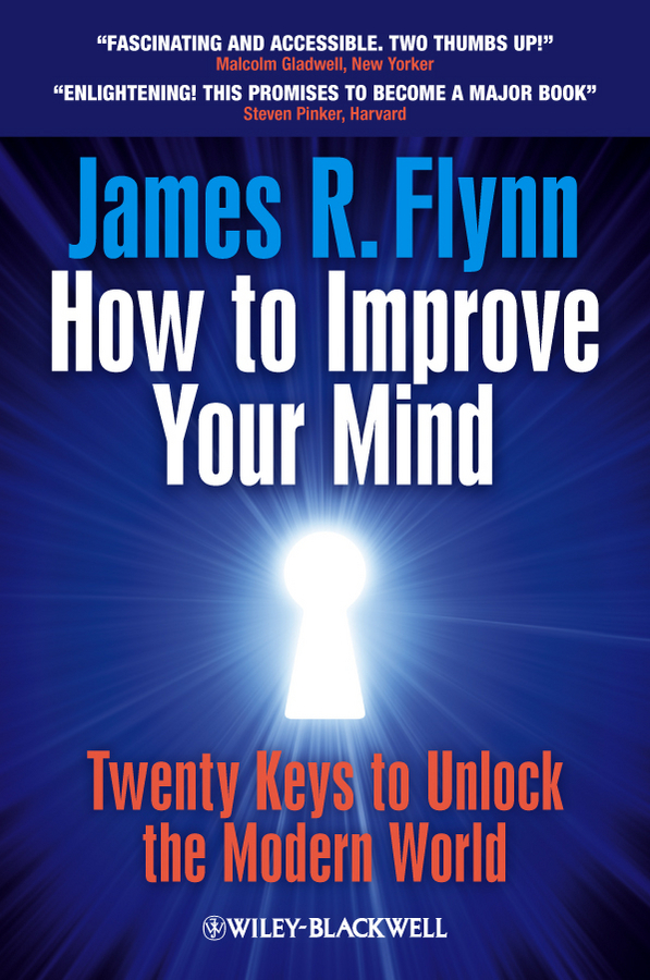 James R. Flynn How To Improve Your Mind. 20 Keys to Unlock the Modern World keys to the castle