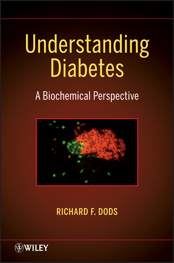 R. Dods F. Understanding Diabetes. A Biochemical Perspective ISBN: 9781118530764 the johns hopkins guide to diabetes for today and tomorrow