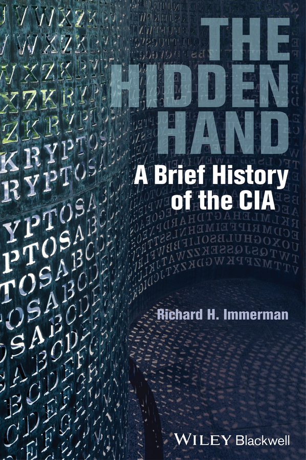 Richard H. Immerman The Hidden Hand. A Brief History of the CIA painted by a distant hand – mimbres pottery of the american southwest